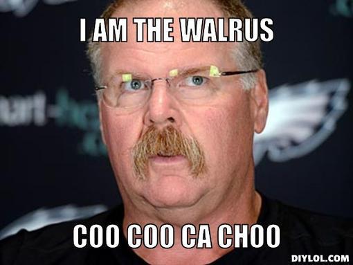 andy-reid-meme-generator-i-am-the-walrus-coo-coo-ca-choo-17150c